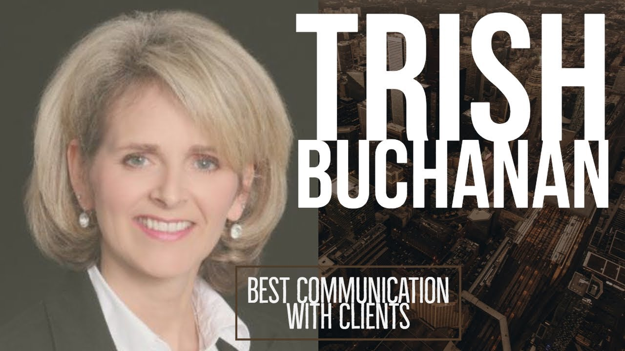 Trish Buchanan - Best Communication with Clients