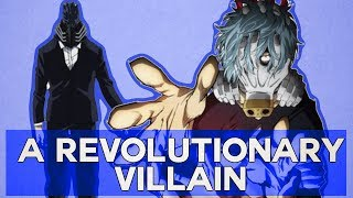 Why Shigaraki is a Revolutionary Villain