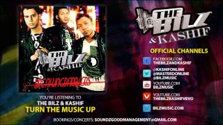 The Bilz & Kashif - Turn the Music Up (Official Song)