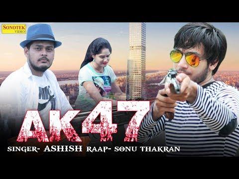 Ak47 || Aashish Feat Sonu Thakran || New Haryanvi Song # Sonotek