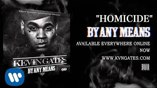 Kevin Gates - Homicide (Official Audio)