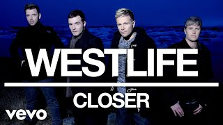 Westlife - Closer (Official Audio) Video