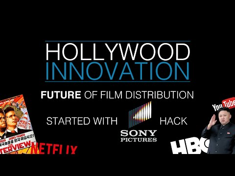 Hollywood Innovation - Future of Film Distribution started with Sony Hack