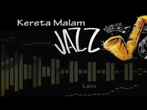 Kereta Malam versi Jazz ♫