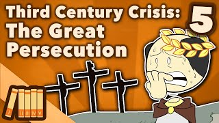 Third Century Crisis - The Great Persecution - Extra History - #5