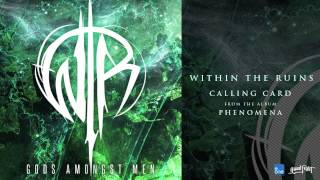 "Within The Ruins - ""Calling Card"""