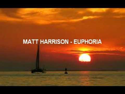 Matt Harrison - Euphoria