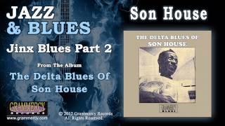 Son House - Jinx Blues Part 2