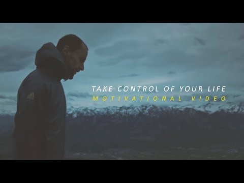 Take Control of Your Life - Motivational Video (very inspiring)