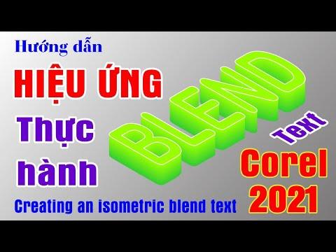 Hướng Dẫn Thực Hành Hiệu Ứng Blend Text Trong Corel 2021 | Cách Blend Chữ Trong Corel | Blend Effect