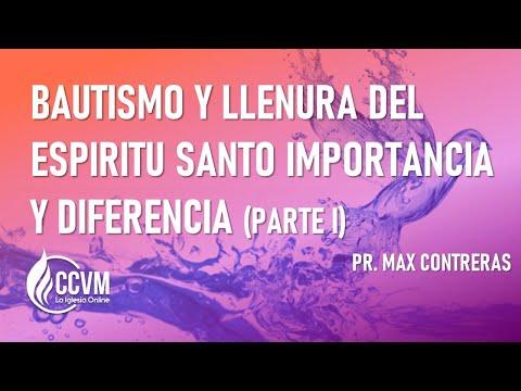 BAUTISMO Y LLENURA DEL ESPIRITU SANTO IMPORTANCIA Y DIFERENCIA PR  MAX CONTRERAS 10 11 19