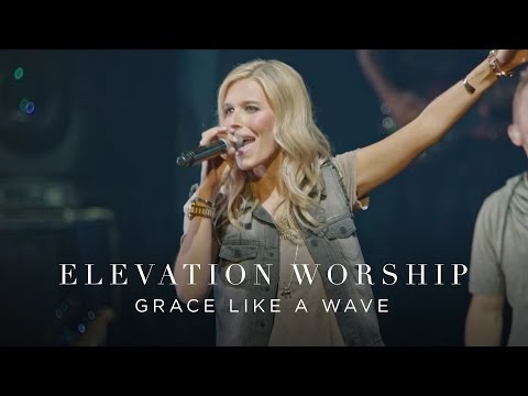 Elevation Worship - Grace Like A Wave (Live)