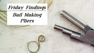 Friday Findings-Bail Making Pliers