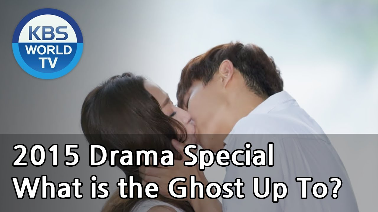 What is the Ghost Up To?   귀신은 뭐하나 [2015 Drama Special / ENG / 2015 09 04]