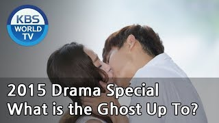 What is the Ghost Up To? | 귀신은 뭐하나 (Drama Special / 2015.09.04)