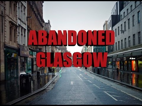 Glasgow has been deserted.