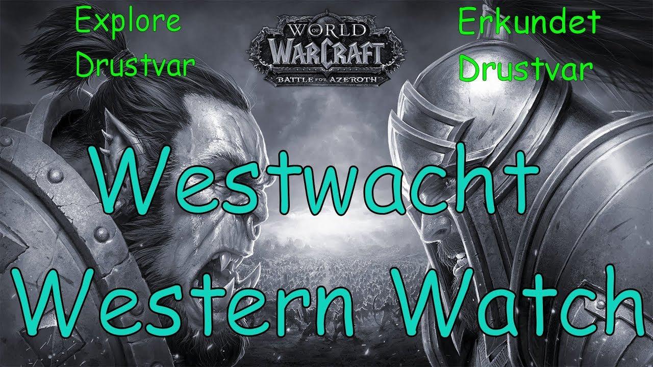 westwacht drustvar karte WoW   Westwacht / Western Watch   Erkundet Drustvar / Explore