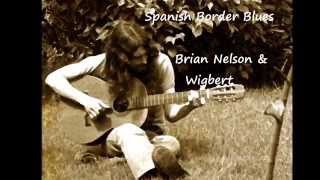 Brian Nelson 6. Spanish Border Blues