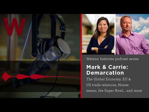 Demarcation - The Global Economy, EU & US trade relations, Nunes memo, the Super Bowl... and more