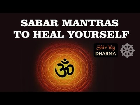 Shiv Yog Dharma – Sabar mantras to heal yourself