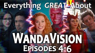 Everything GREAT About WandaVision! (Episodes 4-6)