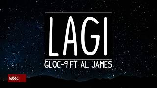 Gambar cover Lagi - Gloc 9 ft. Al James (Lyrics) [HQ Audio]