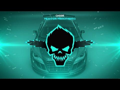 Cassie - Me & U (Dr. Fresch Remix) [Bass Boosted]