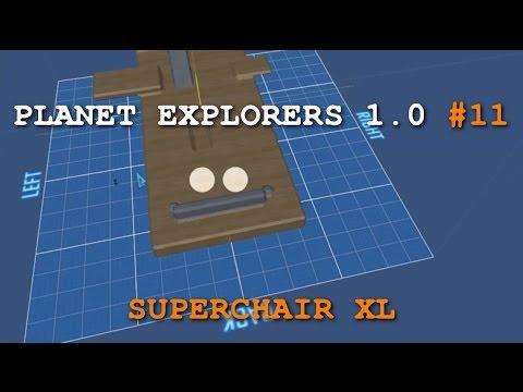 Let's Play Planet Explorers - Version 1.0 Ep. 11 - Superchair XL