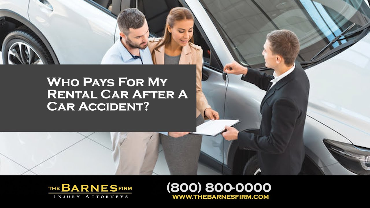 Who Pays For My Rental Car After An Accident? | The Barnes ...