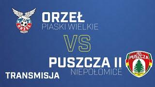 Orzeł Piaski Wielkie Kraków - Puszcza II Niepołomice   PUSZCZA TV
