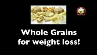 How Whole Grains Cause Weight Loss