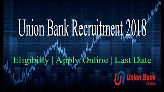 Union Bank Recruitment 2018 - Forex Officer & Integrated Treasury Officer Jobs At UBI