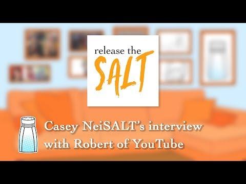 Casey NeiSALT's interview with Robert of YouTube  |  Release the Salt