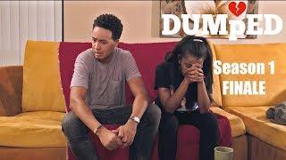 DUMPED: Episode 6 (Season Finale) - Chasing Pavements
