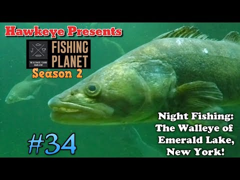 Fishing Planet S2 - Night Fishing: The Walleye of Emerald Lake, New York!