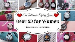 Gear S3 Classic & Frontier: Women's Ultimate Styling Guide! (HD)