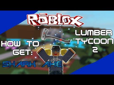 [ROBLOX] Lumber Tycoon 2: Getting Shark axe / Rukiry axe
