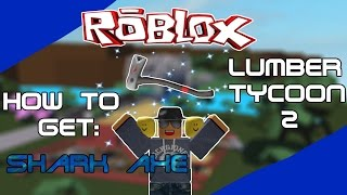 [ROBLOX] Lumber Tycoon 2: Getting Shark axe / Rukiry axe