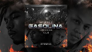 "Loonie - ""GASOLINA"" feat. CLR (Official Lyric Video)"