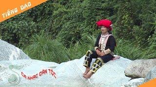 [Ca nhạc tiếng Dao] Ca ngợi Phìn Ngan đổi mới - Tẩn Mùi Náy | THLC