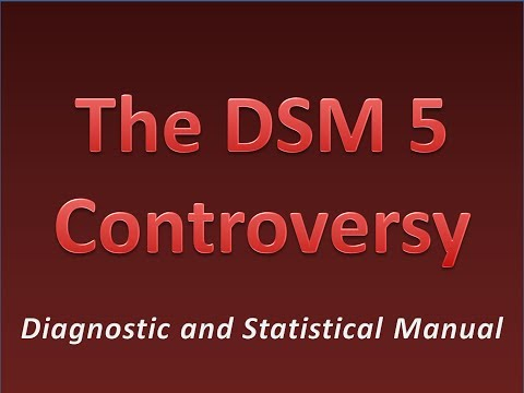 The Diagnostic and Statistical Manual (DSM) 5 Controversy