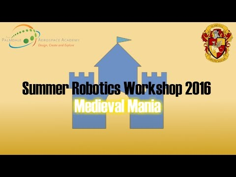 2016 Summer Robotics Workshop Live Stream: Part 1