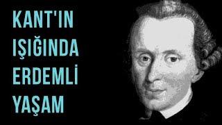 Kant'ın Işığında Felsefe ve Erdemli Yaşam