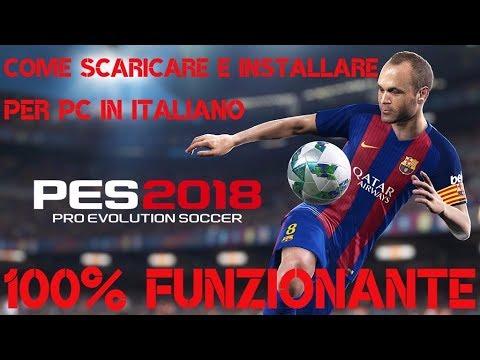 Tutorial 20   Come Scaricare E Installare PES 2018 PC ITA DOWNLOAD   100% FUNZIONANTE