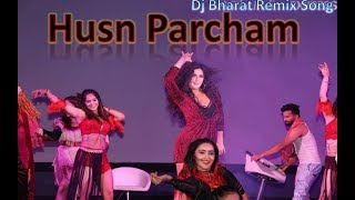 2019 Husn  Pancham /Zero Movies Song RingTone Dj Mix Bharat Love Music