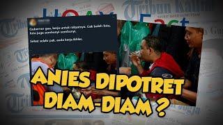 Hoax or Fact: Viral Foto Anies baswedan Dipotret Diam-diam hingga Tak Diliput Media