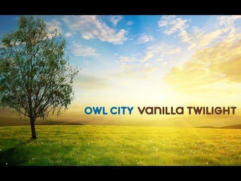 Owl City - Vanilla Twilight (Street Pacific Light remix)