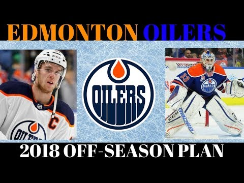 What's next for the Edmonton Oilers? 2018 Off Season Plan