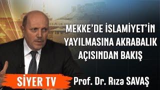 Mekke'de İslamiyet'in Yayılmasına Akrabalık Açısından Bakış | Prof. Dr. Rıza Savaş (20. Ders)