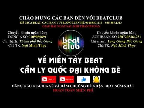 Về Miền Tay Beat Cẩm Ly Quốc đại Khong Be Ve Mien Tay Beat Cam Ly Quoc Dai Khong Be